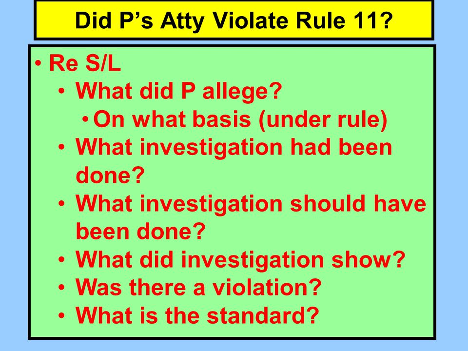 Did P's Atty Violate Rule 11. Re S/L What did P allege.