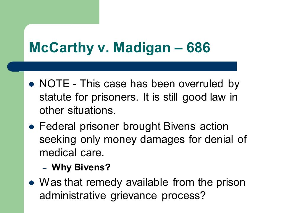 McCarthy v. Madigan – 686 NOTE - This case has been overruled by statute for prisoners.
