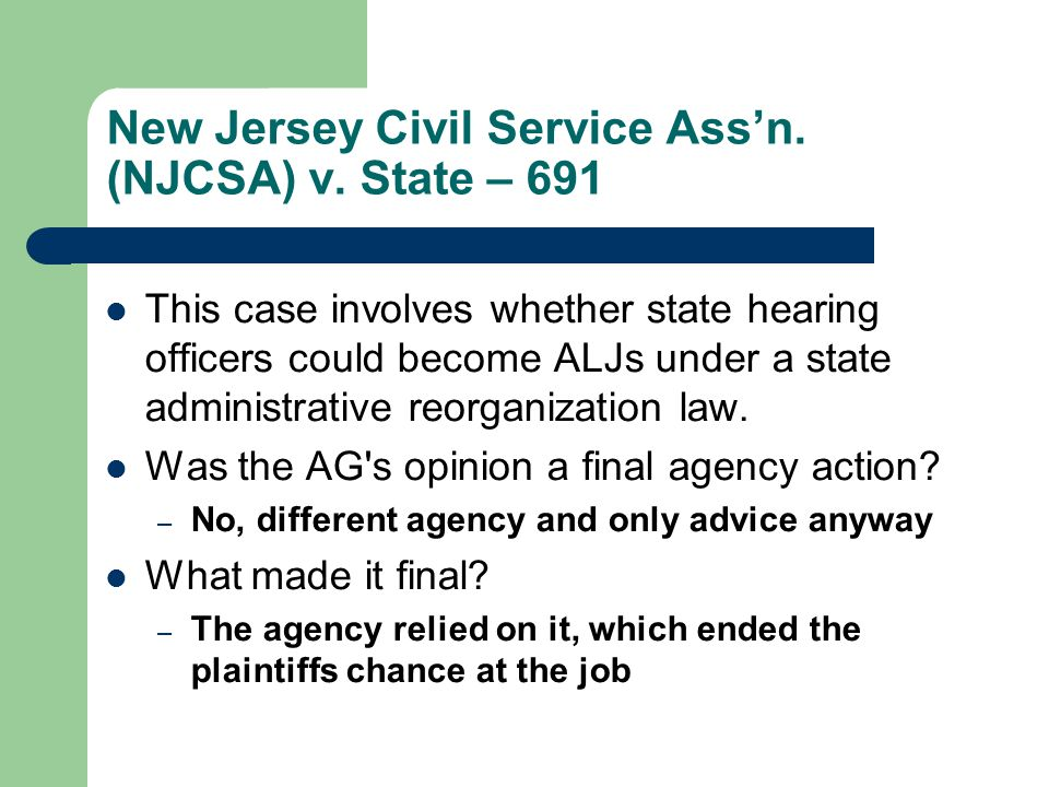New Jersey Civil Service Ass'n. (NJCSA) v. State – 691 This case involves whether state hearing officers could become ALJs under a state administrativ