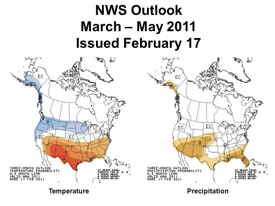 NWS Outlook March – May 2011 Issued February 17 TemperaturePrecipitation