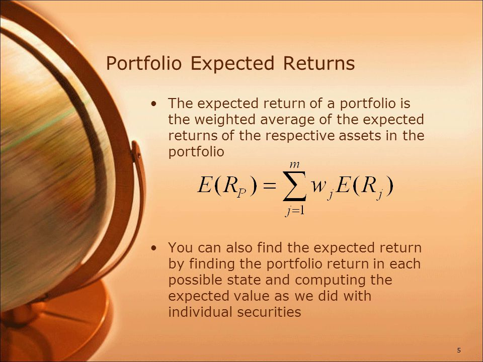 Portfolio Expected Returns The expected return of a portfolio is the weighted average of the expected returns of the respective assets in the portfoli