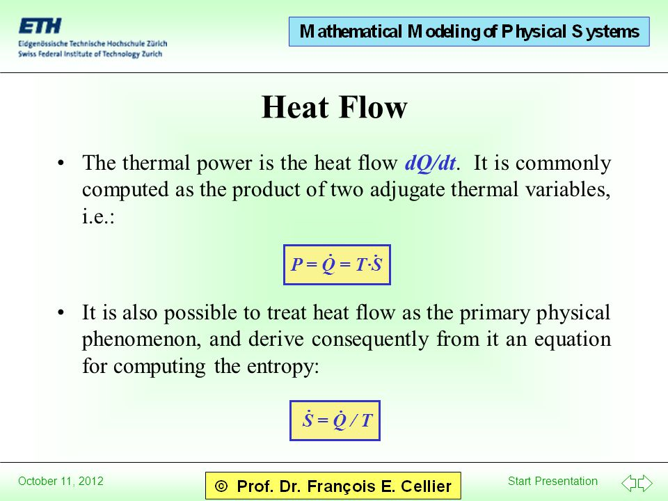Start Presentation October 11, 2012 Heat Flow The thermal power is the heat flow dQ/dt. It is commonly computed as the product of two adjugate thermal