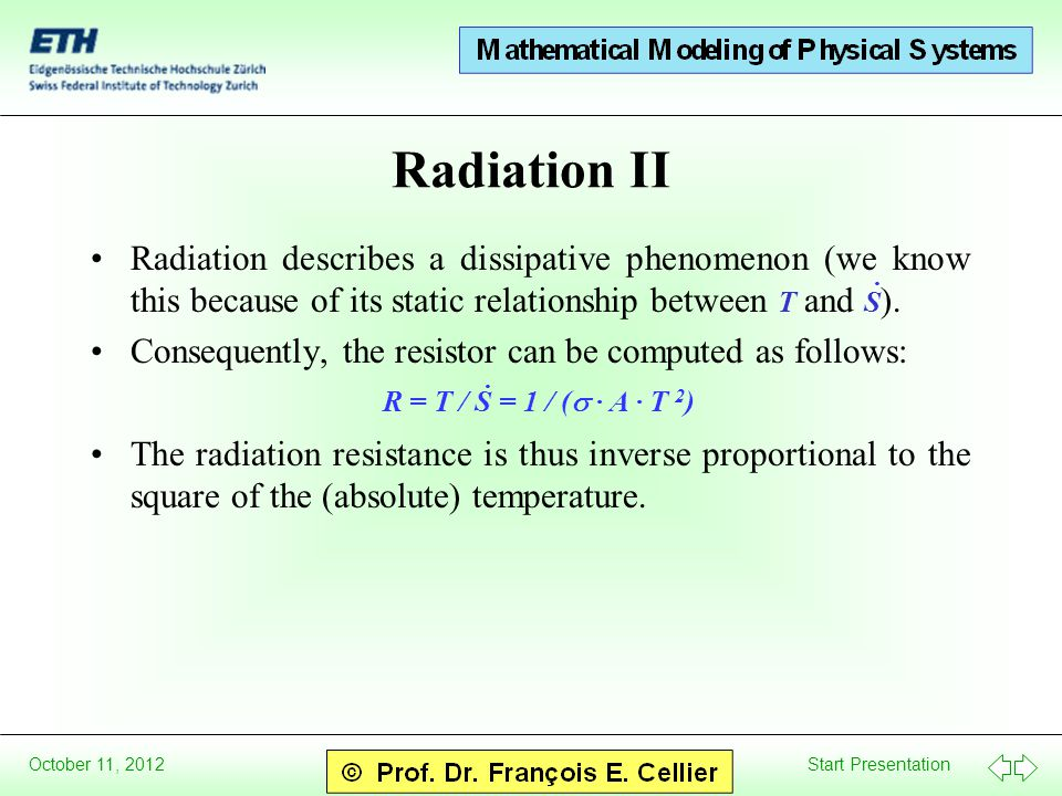 Start Presentation October 11, 2012 Radiation II Radiation describes a dissipative phenomenon (we know this because of its static relationship between T and S ).