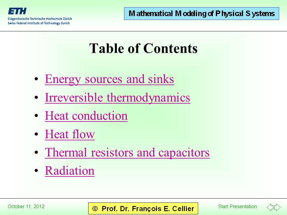 Start Presentation October 11, 2012 Table of Contents Energy sources and sinksEnergy sources and sinks Irreversible thermodynamicsIrreversible thermod