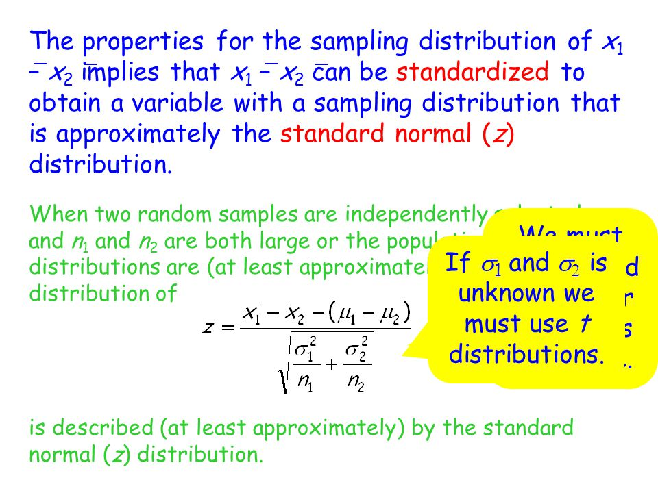 Two-Sample t Test for Comparing Two Populations Null Hypothesis: H 0 :  1 –  2 = hypothesized value Test Statistic: The appropriate df for the two-sample t test is The computed number of df should be truncated to an integer.