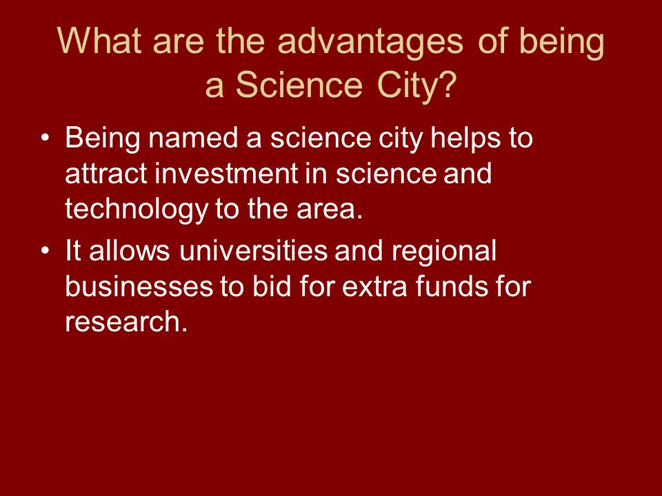 What are the advantages of being a Science City.