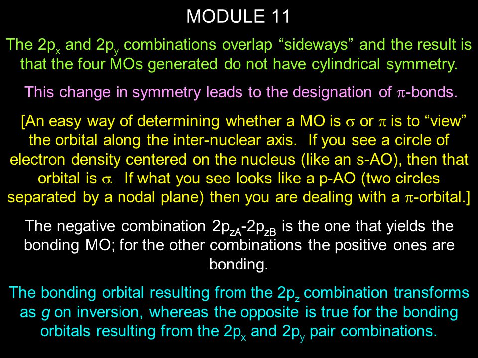 """MODULE 11 The 2p x and 2p y combinations overlap """"sideways"""" and the result is that the four MOs generated do not have cylindrical symmetry. This chang"""