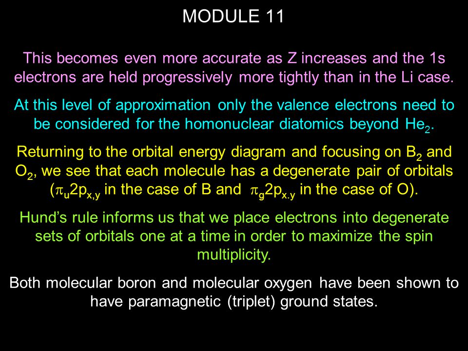 MODULE 11 In the Table are shown the ground state electron configurations of the 2 nd row homonuclear diatomics