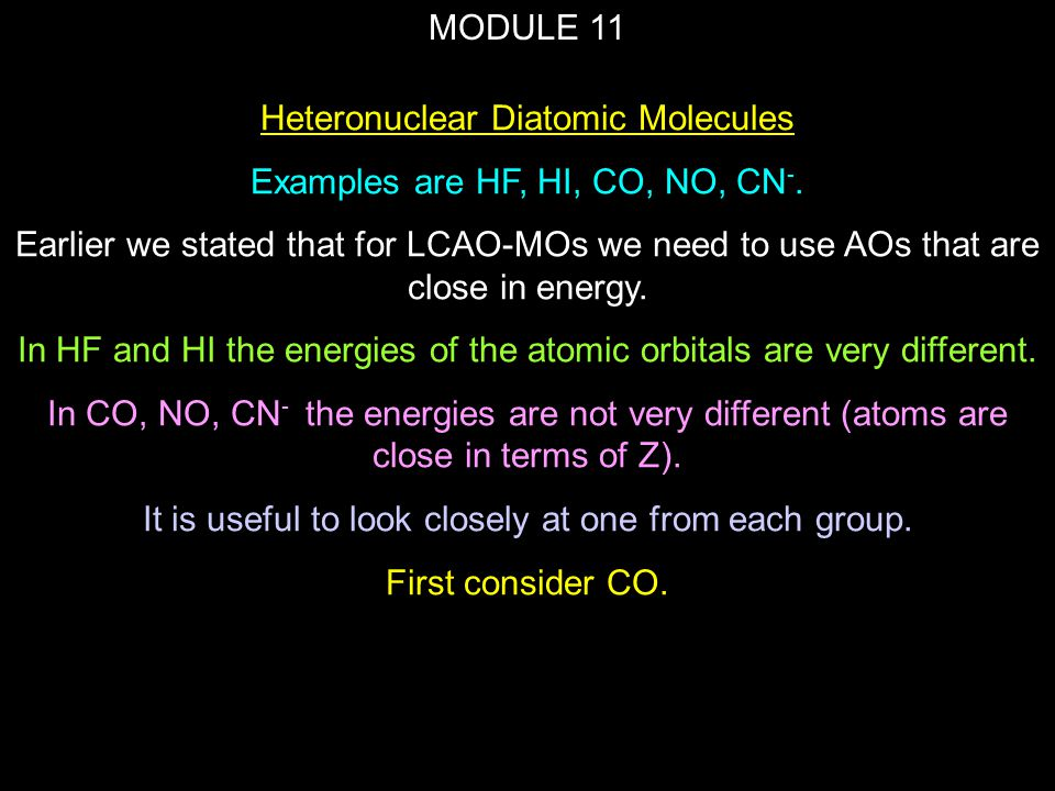 MODULE 11 The high energies of  1s and  *1s are indicative of these electrons being closely associated with the respective nuclei and supports the contention that K electrons play no part in the bonding process after Z = 3.