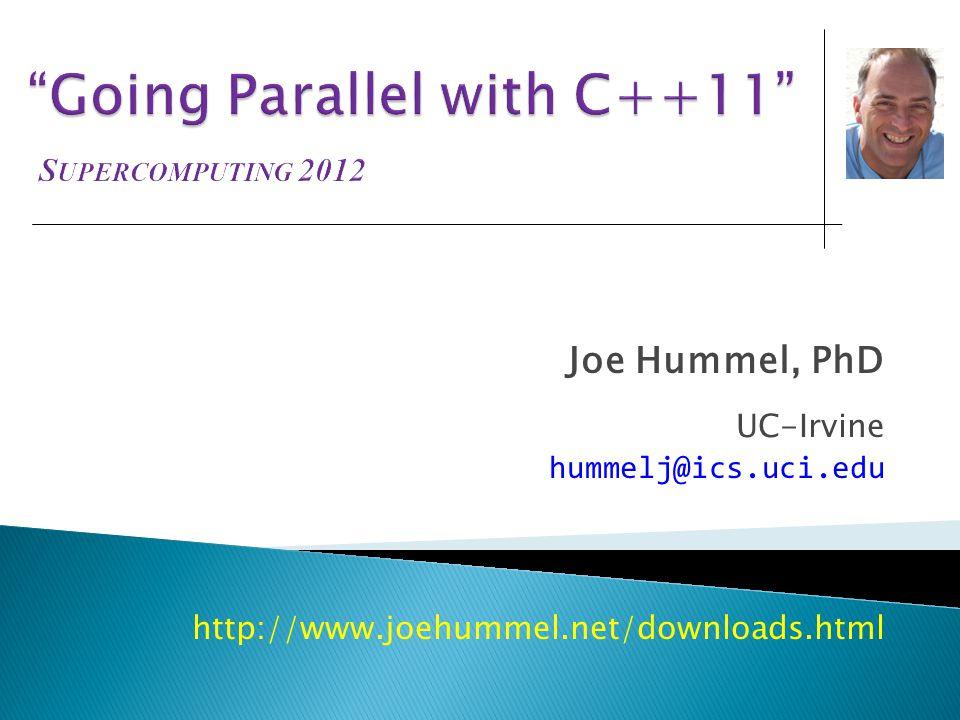 Joe Hummel, PhD UC-Irvine hummelj@ics.uci.edu http://www.joehummel.net/downloads.html