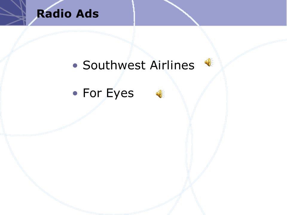 Southwest Airlines For Eyes Radio Ads