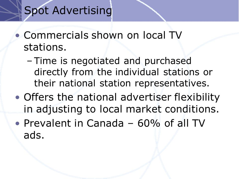 Spot Advertising Commercials shown on local TV stations.