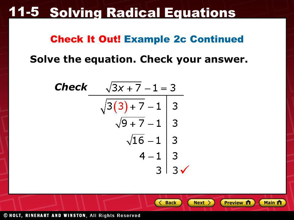 11-5 Solving Radical Equations Check It Out! Example 2c Continued Solve the equation. Check your answer. 3 Check