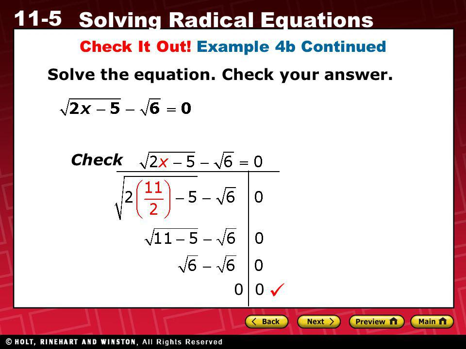 11-5 Solving Radical Equations Check It Out! Example 4b Continued Solve the equation. Check your answer. Check 0