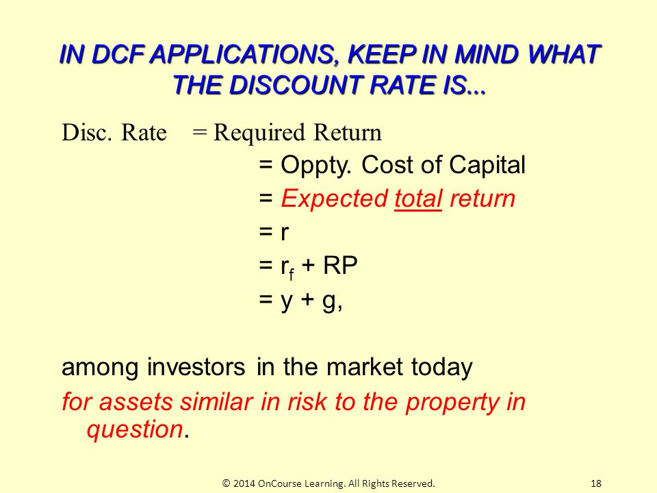 IN DCF APPLICATIONS, KEEP IN MIND WHAT THE DISCOUNT RATE IS...
