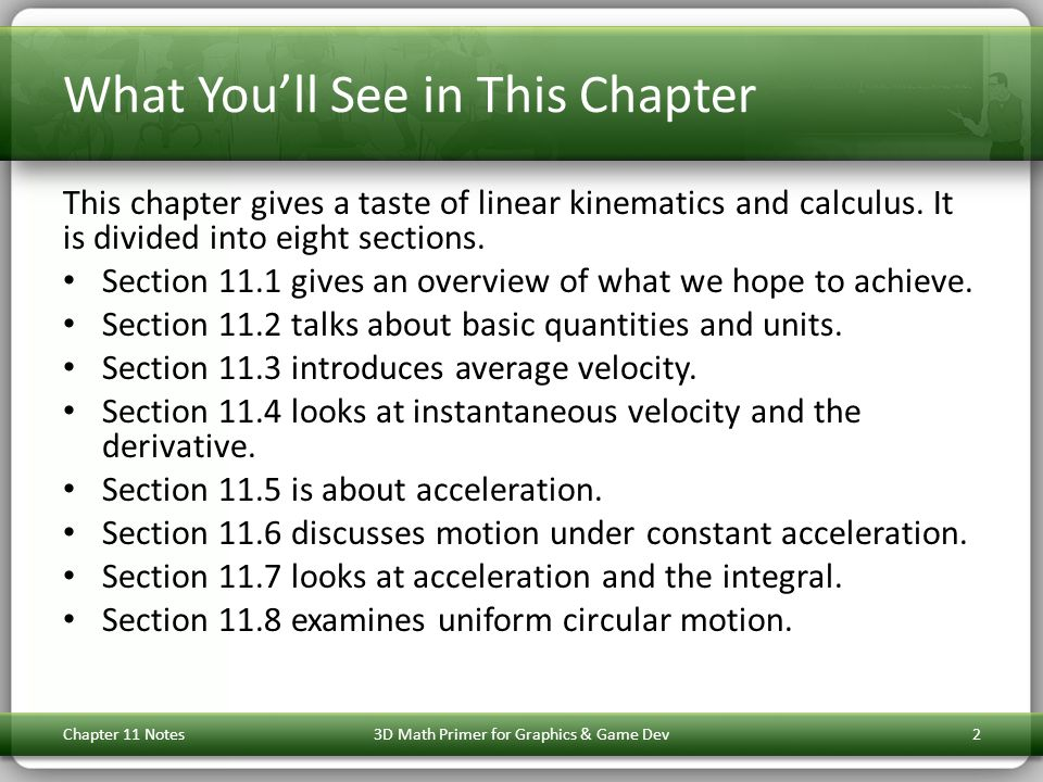 What You'll See in This Chapter This chapter gives a taste of linear kinematics and calculus.