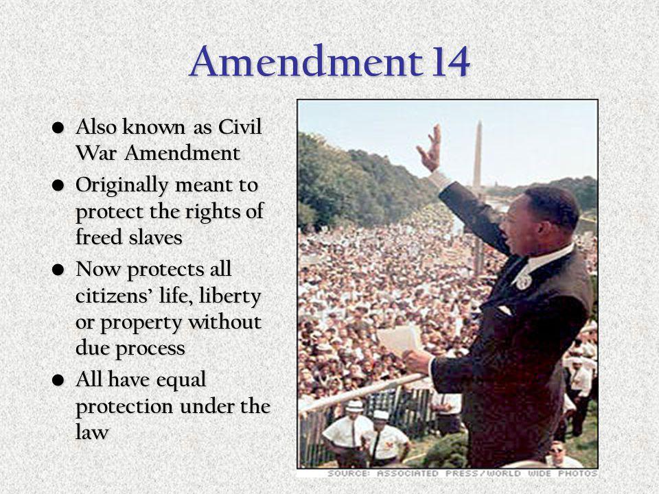 Amendment 13 Known as Civil War Amendment Known as Civil War Amendment Outlaws the practice of slavery in the United States Outlaws the practice of sl