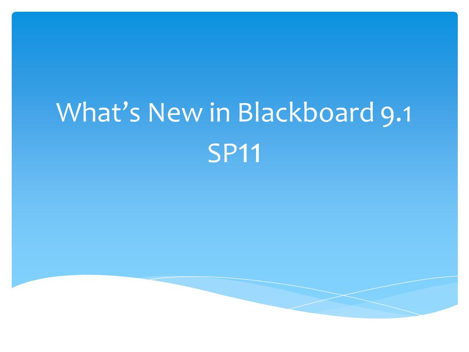  Blackboard 9.1 SP11 takes Blackboard closer to the cloud and introduces a modernized user interface more in line with most common websites and apps as well as numerous functional refinements.
