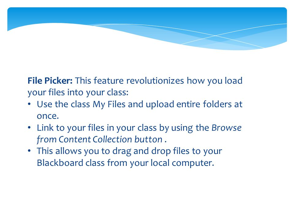 File Picker: This feature revolutionizes how you load your files into your class: Use the class My Files and upload entire folders at once.