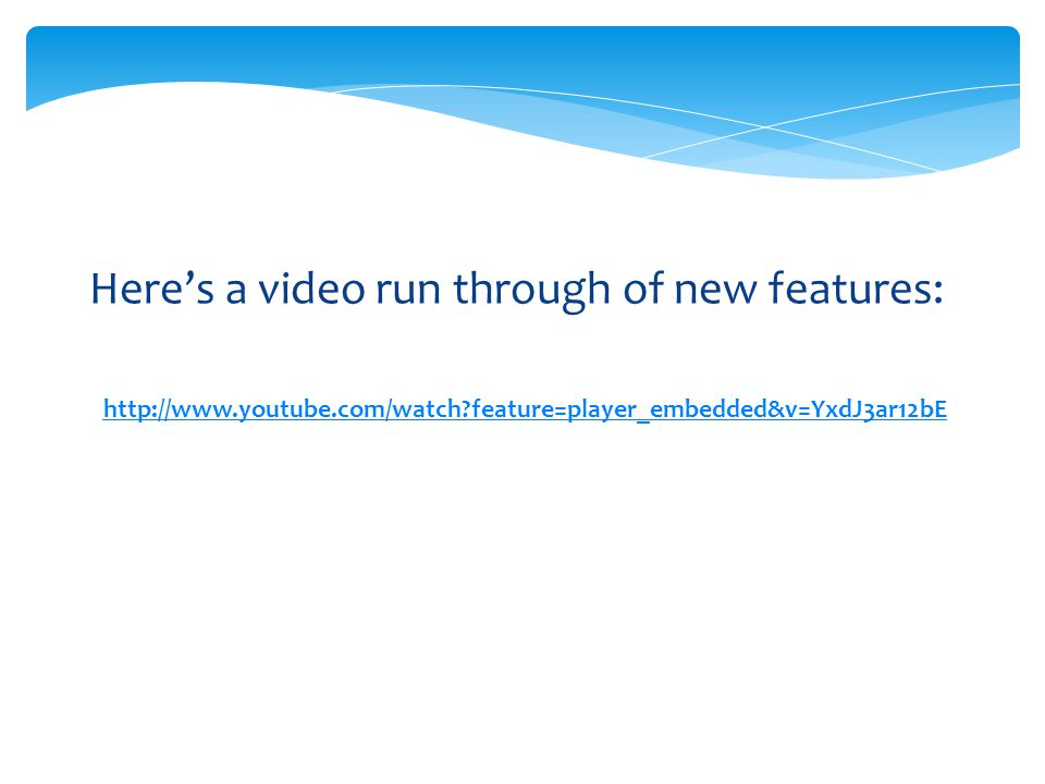 Here's a video run through of new features: http://www.youtube.com/watch feature=player_embedded&v=YxdJ3ar12bE
