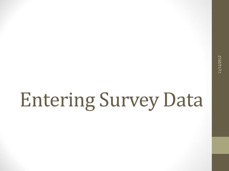Entering Survey Data 11/12/2012