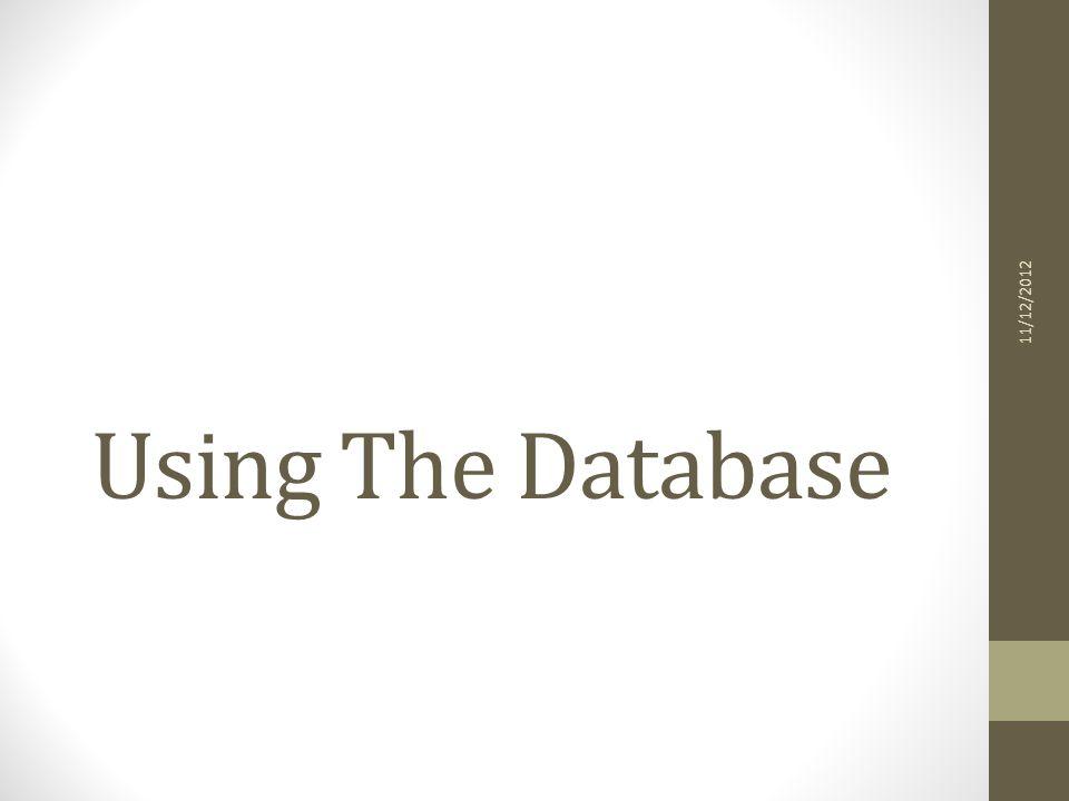 Using The Database 11/12/2012