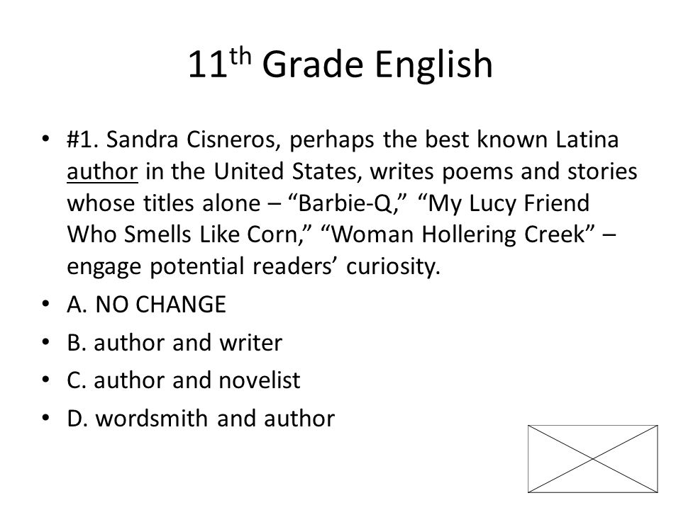 11 th Grade English #2Ironically, this renowned writer, whose books are printed on recycled paper, did not do well in school.