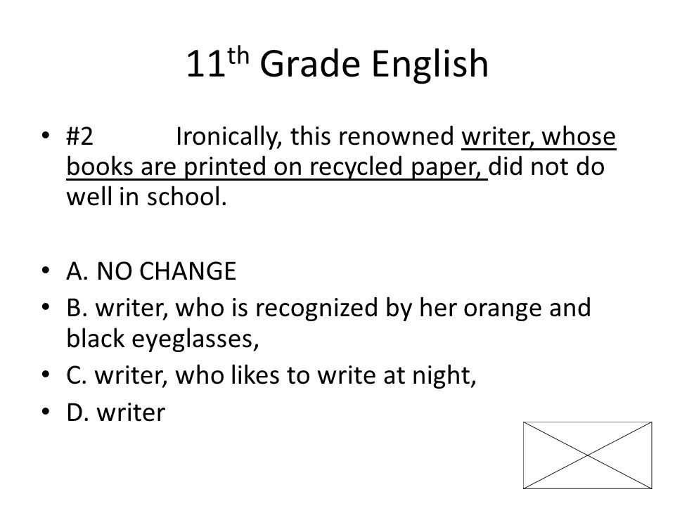 11 th Grade English #3 When she lectures at schools and public libraries, Cisneros presents the evidence.