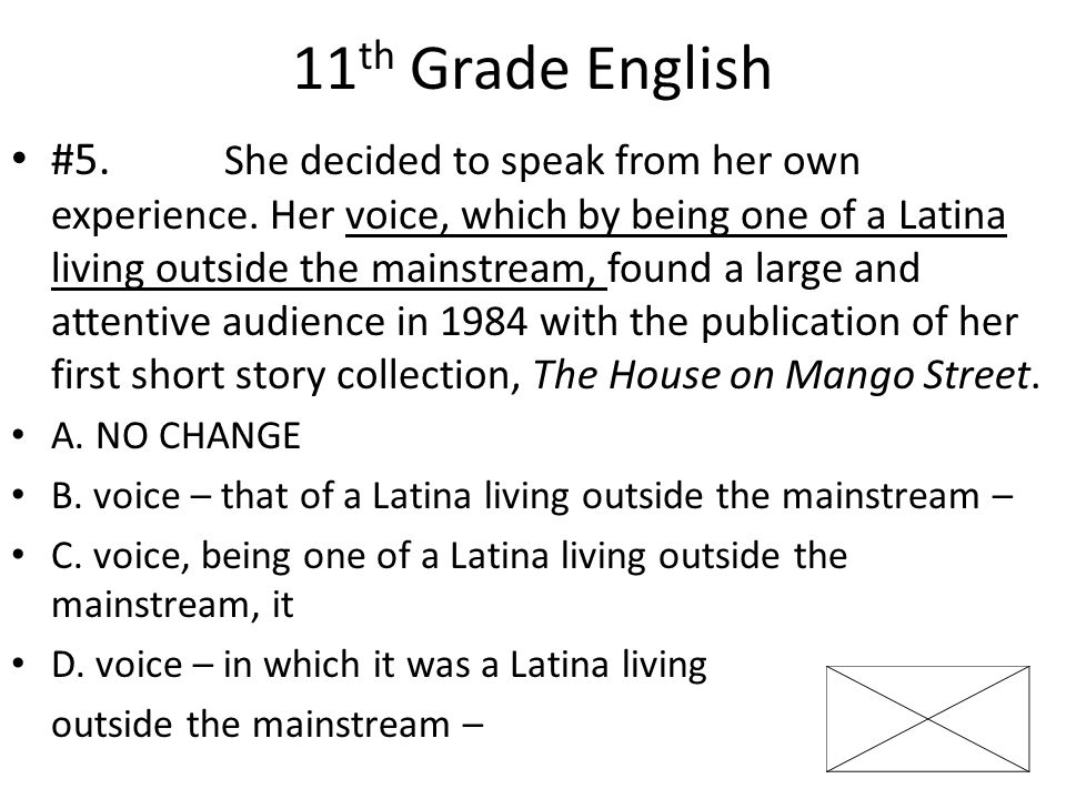 11 th Grade English #5. She decided to speak from her own experience.
