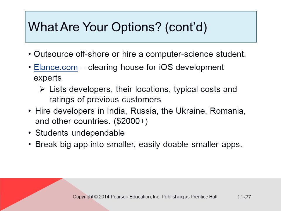 11-27 What Are Your Options.(cont'd) Outsource off-shore or hire a computer-science student.