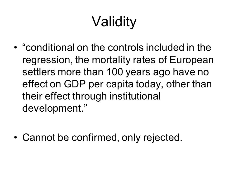 "Validity ""conditional on the controls included in the regression, the mortality rates of European settlers more than 100 years ago have no effect on G"