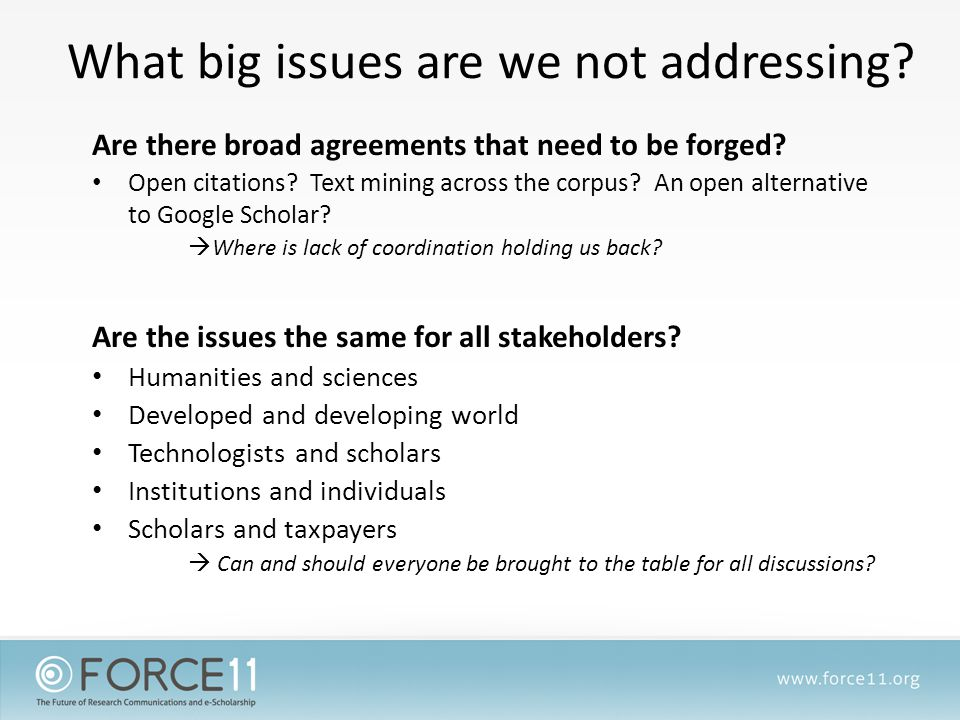 What big issues are we not addressing. Are there broad agreements that need to be forged.