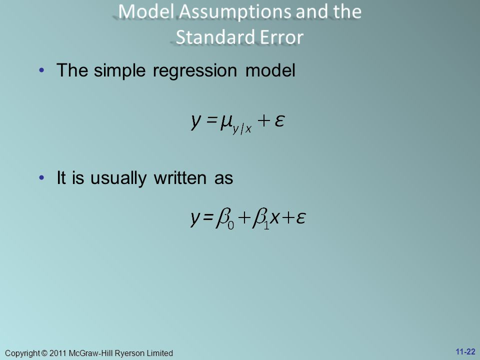 Copyright © 2011 McGraw-Hill Ryerson Limited The simple regression model It is usually written as 11-22