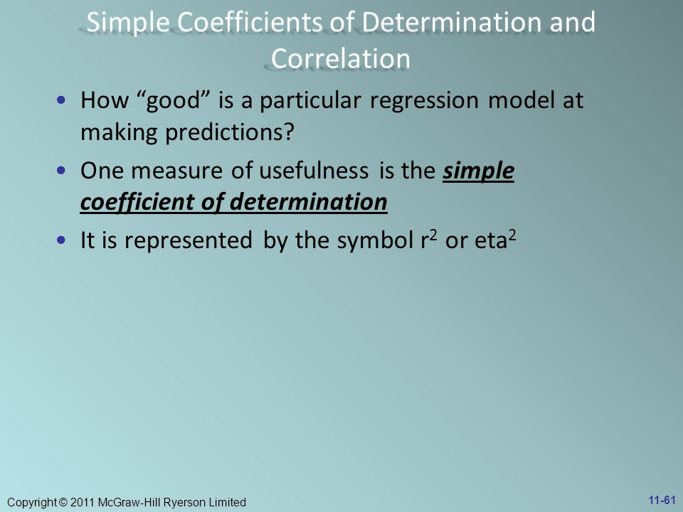 Copyright © 2011 McGraw-Hill Ryerson Limited How good is a particular regression model at making predictions.