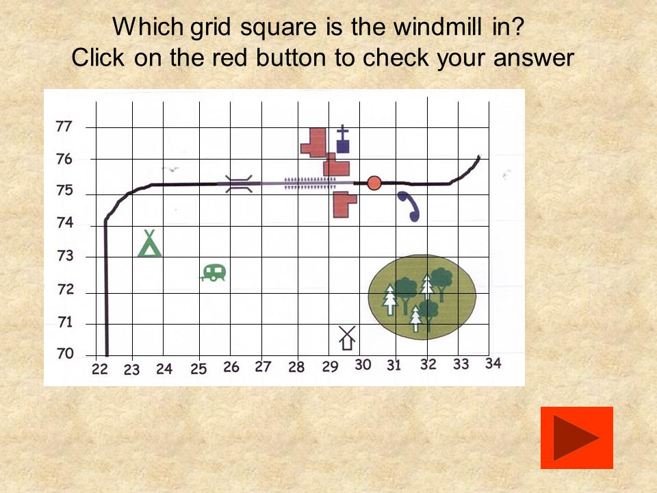 Which grid square is the windmill in? Click on the red button to check your answer