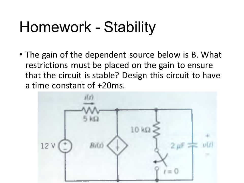 Homework - Stability The gain of the dependent source below is B.