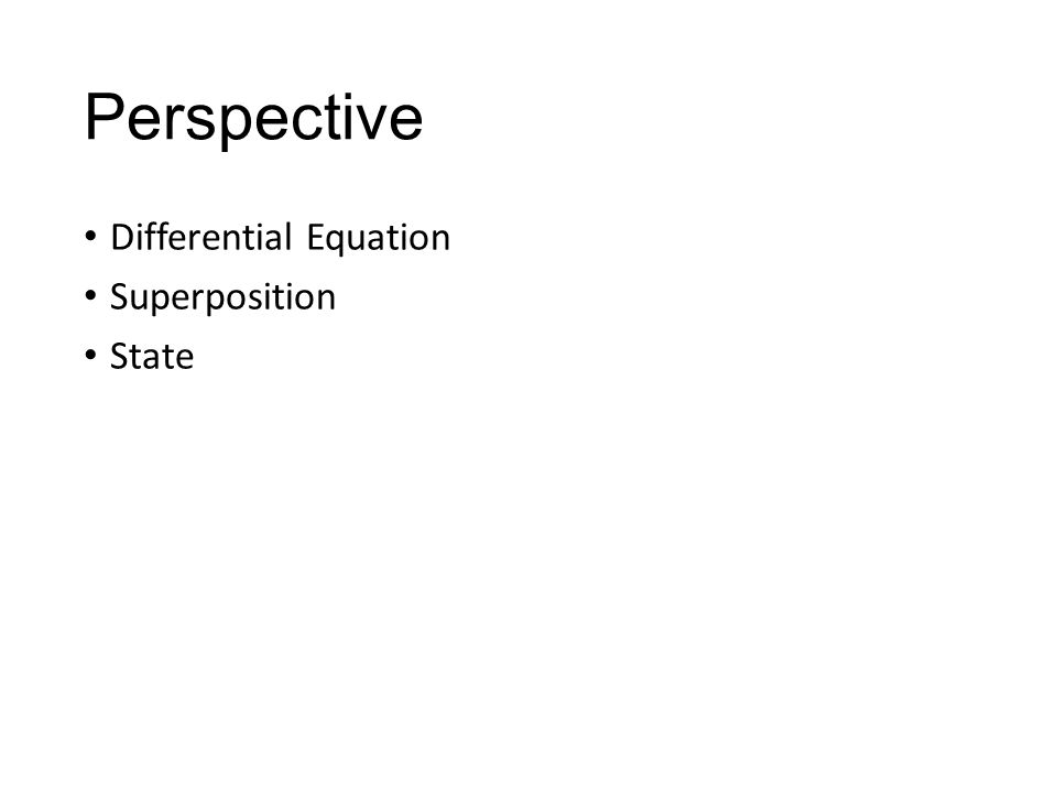 Perspective Differential Equation Superposition State