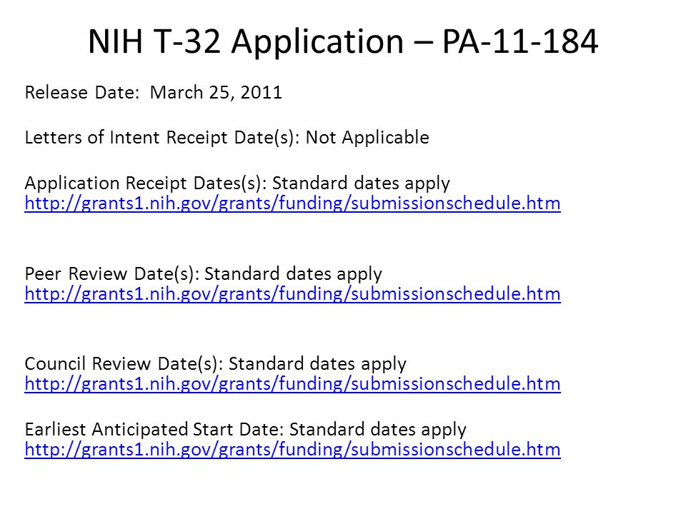 NIH NRSA T-32 Application – PA-11-184 Overall goal: Help ensure that a diverse pool of highly trained scientists is available in appropriate scientific disciplines to address the Nation s biomedical, behavioral, and clinical research needs.