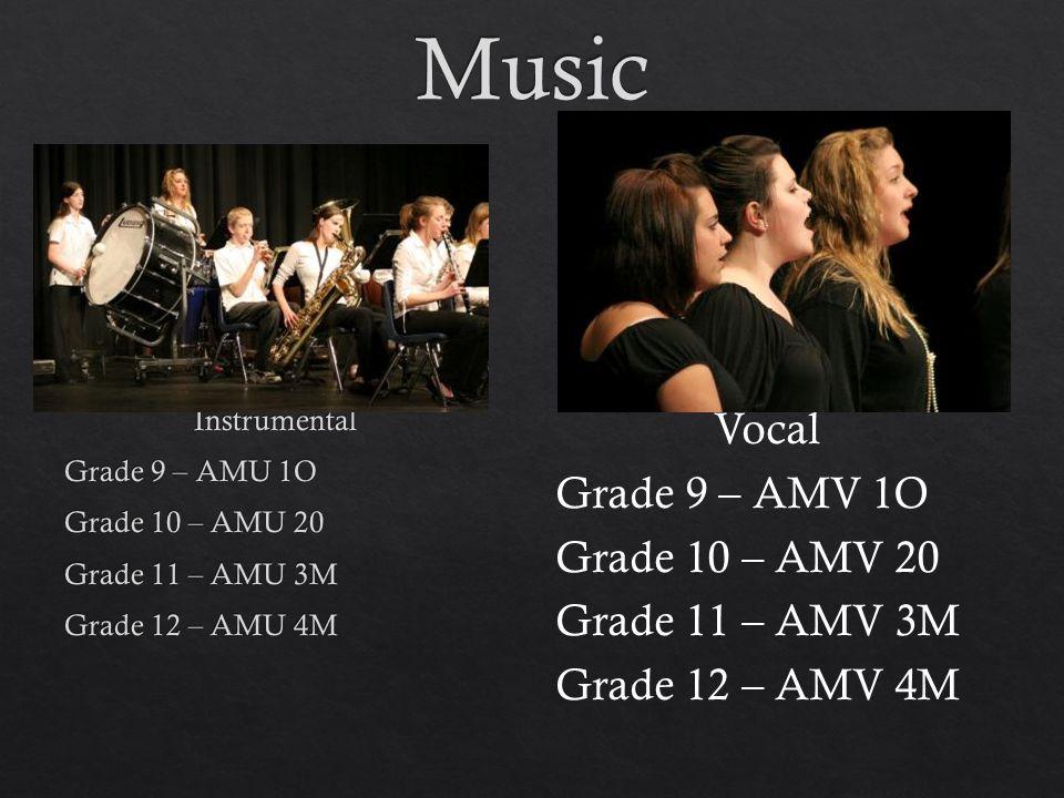 Vocal Grade 9 – AMV 1O Grade 10 – AMV 20 Grade 11 – AMV 3M Grade 12 – AMV 4M