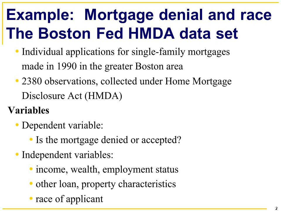 2 Example: Mortgage denial and race The Boston Fed HMDA data set