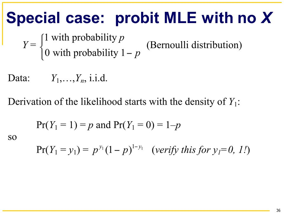 36 Special case: probit MLE with no X