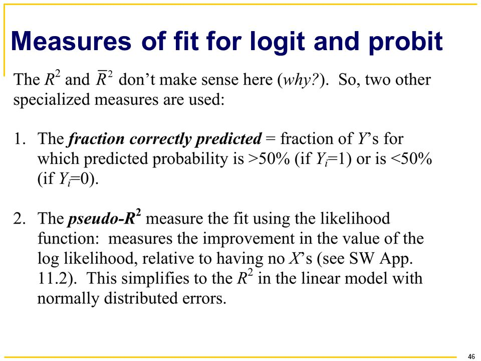 46 Measures of fit for logit and probit