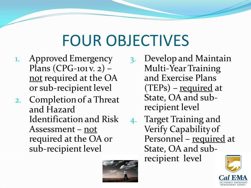 FOUR OBJECTIVES 1. Approved Emergency Plans (CPG-101 v.