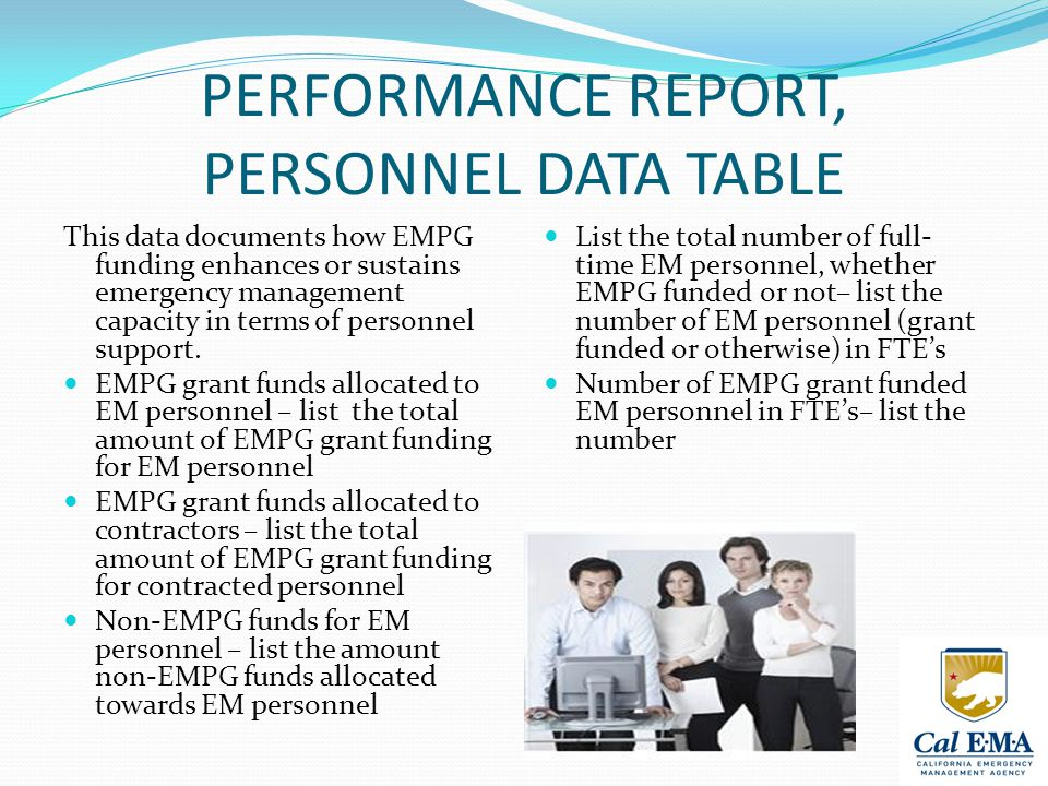 PERFORMANCE REPORT, PERSONNEL DATA TABLE This data documents how EMPG funding enhances or sustains emergency management capacity in terms of personnel support.