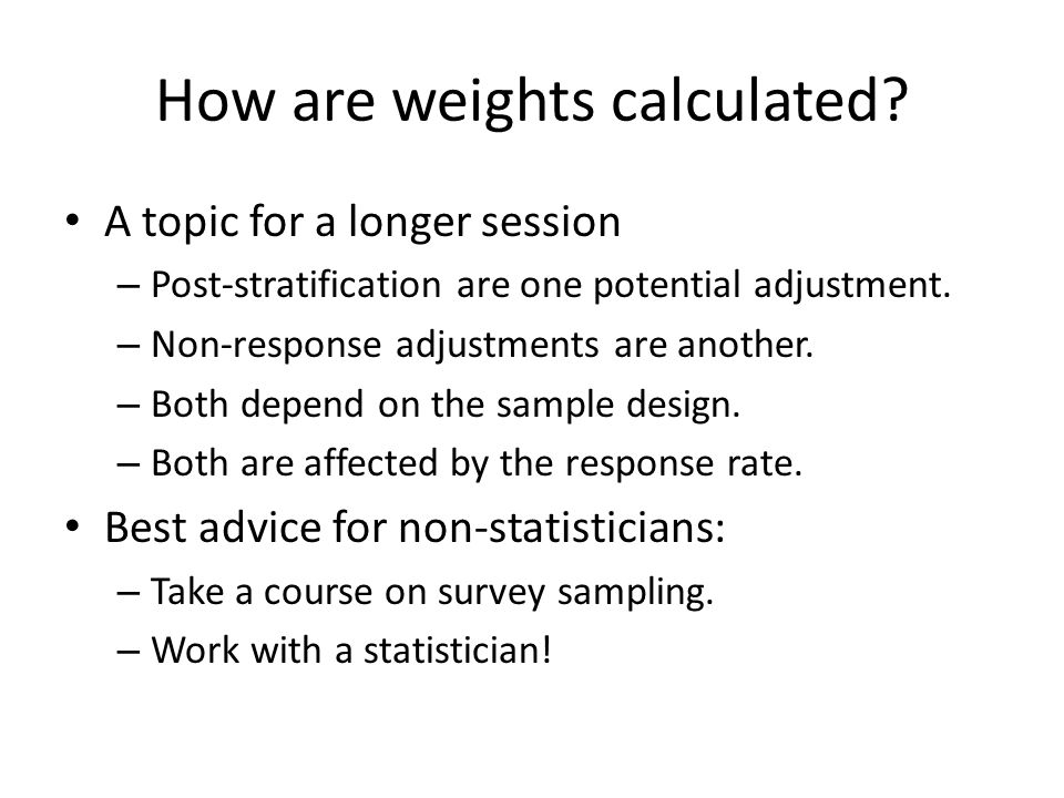 How are weights calculated.
