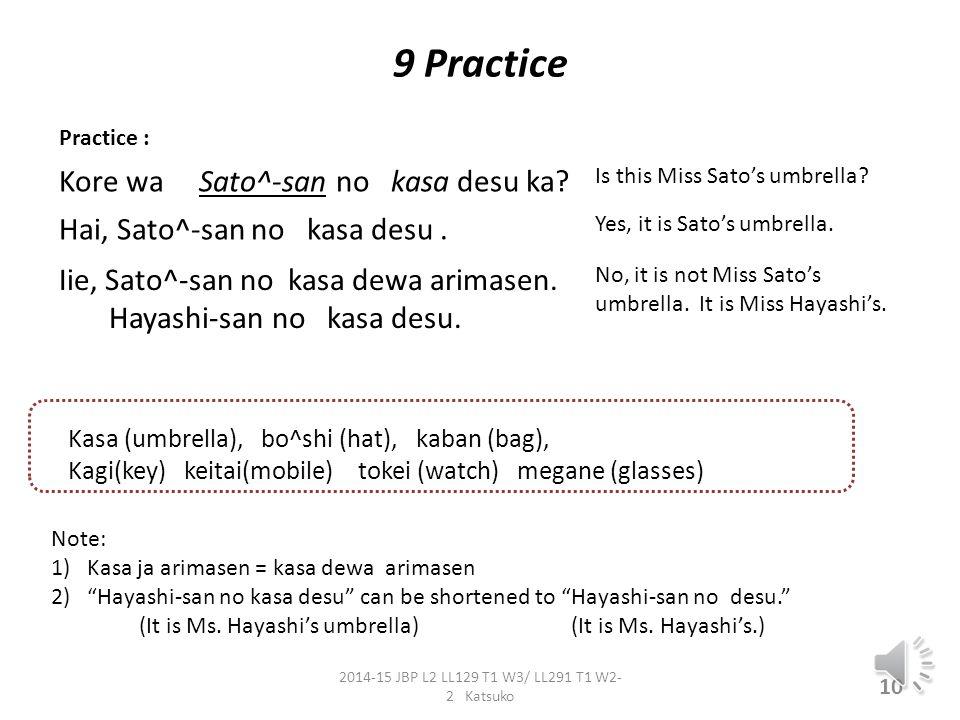 8. This is my/somebody's….. e.g. Kore wa watashi no desu.