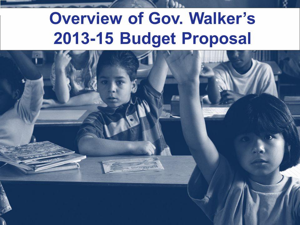 Overview of Gov. Walker's 2013-15 Budget Proposal