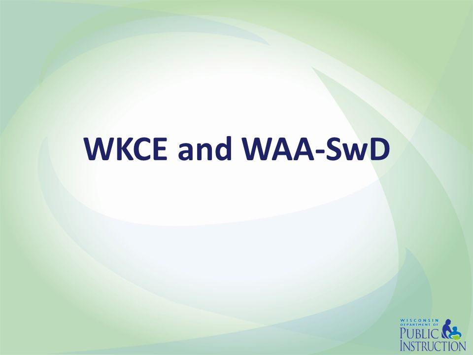 WKCE and WAA-SwD