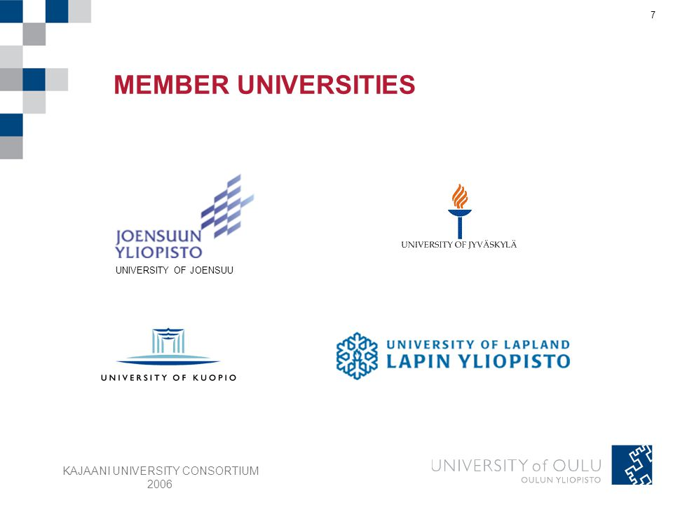 KAJAANI UNIVERSITY CONSORTIUM 2006 7 UNIVERSITY OF JOENSUU MEMBER UNIVERSITIES