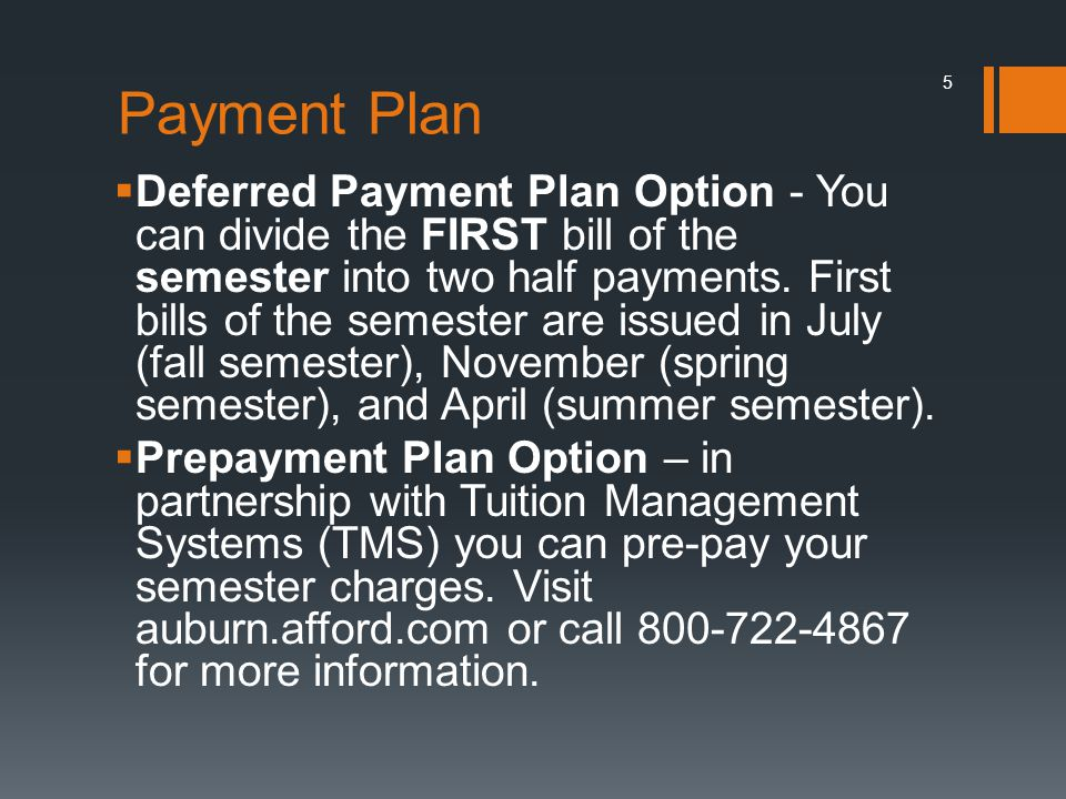 Payment Plan  Deferred Payment Plan Option - You can divide the FIRST bill of the semester into two half payments.